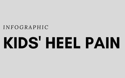 INFOGRAPHIC: Common kids' heel pain